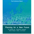 Title: Post-Conference Report: Seventh Annual ICLRD Conference – Planning for a New Future – Can Planning and Cross-Border Cooperation Deliver Change in Ireland and Europe?' Publication Date: April 2012 Funding: Special...